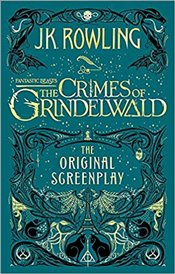 Fantastic Beasts: The Crimes Of Grindelw - Rowling, J. K.