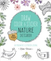 Draw, Color, and Sticker Nature Sketchbook - Vernon, Katie