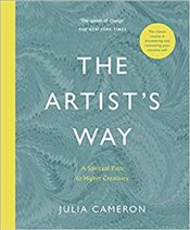 Artists Way : The a Spiritual Path to Higher Creativity - Cameron, Julia