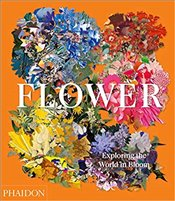 Flower : Exploring The World In Bloom - Connoly, Shane