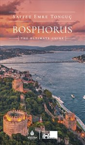 Bosphorus The Ultimate Guide - Tonguç, Saffet Emre