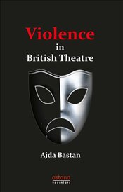 Violence in British Theatre - Bastan, Ajda