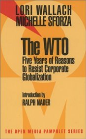WTO : Five Years of Reasons to Resist Corporate Globalization - WALLACH, LORI