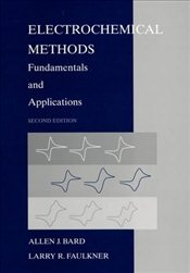 Electrochemical Methods 2E : Fundamentals and Applications - BARD, ALLEN J.