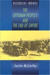 Ottoman Peoples and the End of Empire - McCarthy, Justin