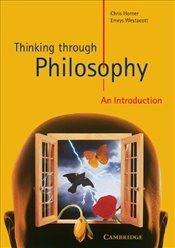 Thinking through Philosophy : An Introduction - Horner, Chris