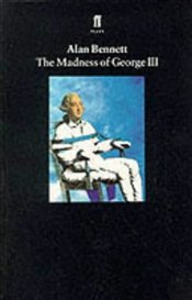Madness of George III - Bennett, Alan