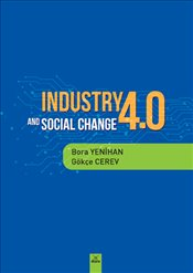 Industry 4.0 and Social Change  - Yenihan, Bora