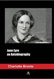 Jane Eyre an Autobiography - Bronte, Charlotte