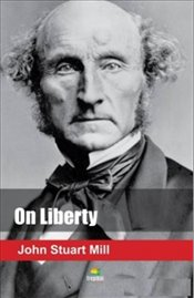 On Liberty - Mill, John Stuart