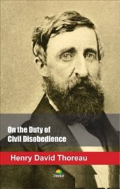 On the Duty of Civil Disobedience - Thoreau, Henry David