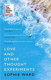 Love and Other Thought Experiments - Ward, Sophie