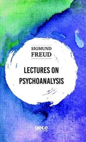 Lectures on Psychoanalysis - Freud, Sigmund