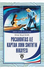 Pocahontas İle Kaptan John Smith'in Hikayesi  - Smith, Elmer Boyd