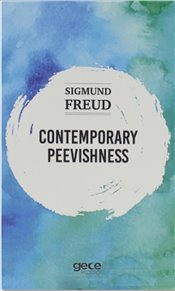 Contemporary Peevishness - Freud, Sigmund