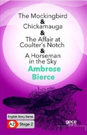 Mockingbird - Chickamauga - The Affair at Coulter's Notch - A Horseman in the Sky : A2 Stage 2 - Bierce, Ambrose
