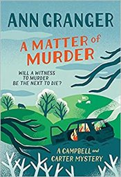 Matter of Murder : Campbell and Carter Crime Novels - Granger, Ann
