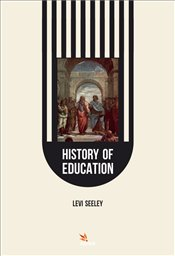 History of Education - Seeley, Levi