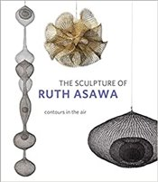 Sculpture Of Ruth Asawa : Contours In The Air 2e - Asawa, Ruth