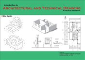 Indroduction to Architectural and Technical Drawing : A Practical Handbook - Rahbarianyazd, Roksaneh