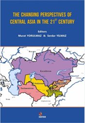 Changing Perspectives of Central Asia in the 21st Century - Kolektif