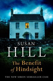 Benefit of Hindsight - Hill, Susan