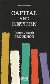 Capital and Return : Cep Boy - Proudhon, Pierre Joseph