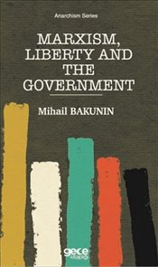 Marxism-Liberty and the Government : Cep Boy - Bakunin, Mihail