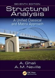 Structural Analysis : A Unified Classical and Matrix Approach 7e - Ghali, Amin