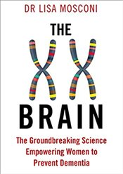 Xx Brain, The A Womans Guide To Enhancing Brain Health And Preventing A -