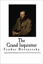 Grand Inquisitor - Dostoevsky, Fyodor