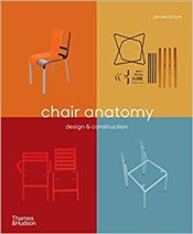 Chair Anatomy: Design And Construction - Orrom, James