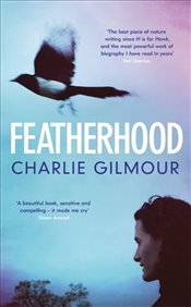 Featherhood  - Gilmour, Charlie
