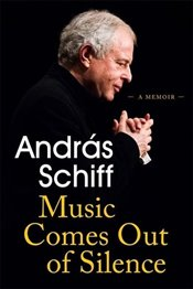 Music Comes Out of Silence  - Schiff, Andras