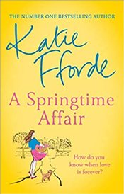 Springtime Affair : Could New Love Lead to a Happily Ever After? - Fforde, Katie