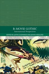 B-Movie Gothicinternational Perspectives - Edwards, Justin