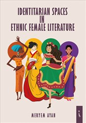 Identitarian Spaces in Ethnic Female Literature - Ayan, Meryem