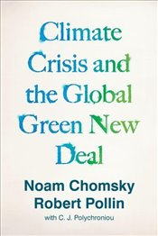 Climate Crisis and the Global Green New Deal - Chomsky, Noam