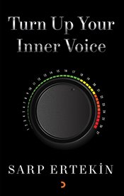 Turn Up Your Inner Voice  - Ertekin, Sarp