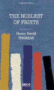 Noblest of Fruits - Thoreau, Henry David