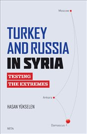 Turkey and Russia in Syria - Yükselen, Hasan