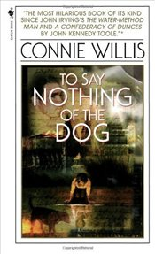 To Say Nothing of the Dog - Willis, Connie