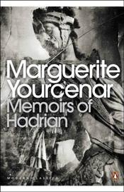 Memoirs of Hadrian : And Reflections on the Composition of Memoirs of Hadrian - Yourcenar, Marguerite