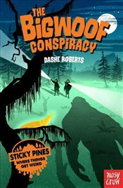 Sticky Pines : The Bigwoof Conspiracy - Roberts, Dashe
