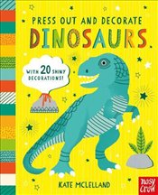 Press Out and Decorate : Dinosaurs - Mclelland, Kate
