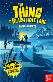 Thing at Black Hole Lake : Sticky Pines - Roberts, Dashe