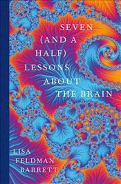 Seven and a Half Lessons About the Brain - Barrett, Lisa Feldman