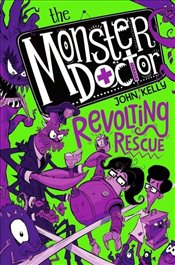 Monster Doctor : Revolting Rescue - Kelly, John