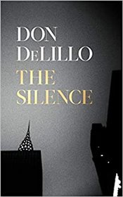 Silence - DeLillo, Don