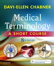 Medical Terminology : A Short Course 8e - Chabner, Davi-Ellen